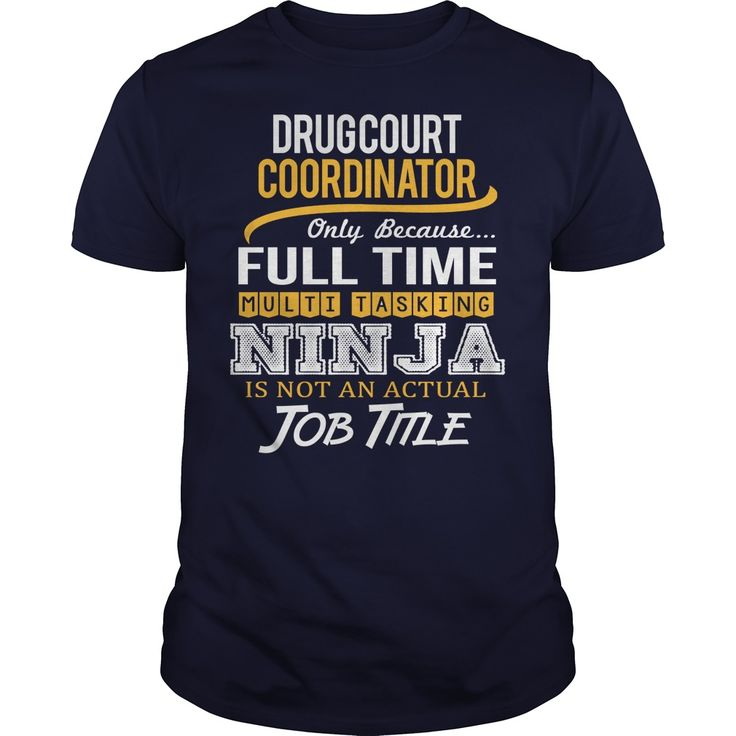 Awesome  ② Tee For Drug Court Coordinator***How to ? 1. Select color 2. Click the ADD TO CART button 3. Select your Preferred Size Quantity and Color 4. CHECKOUT! If you want more awesome tees, you can use the SEARCH BOX and find your favorite !!Drug Court Coordinator