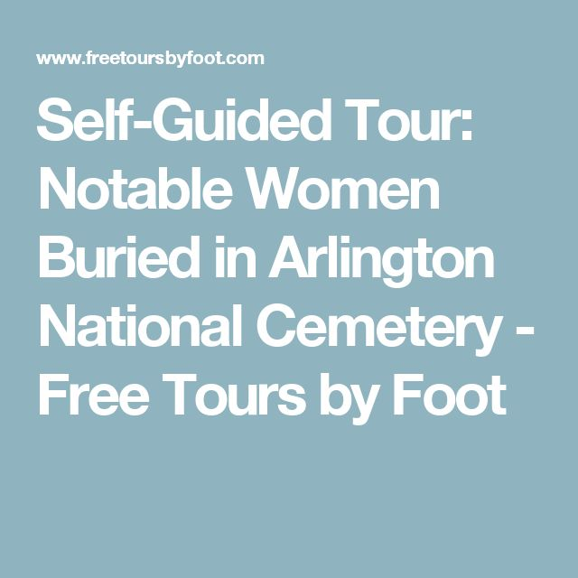Self-Guided Tour: Notable Women Buried in Arlington National Cemetery - Free Tours by Foot