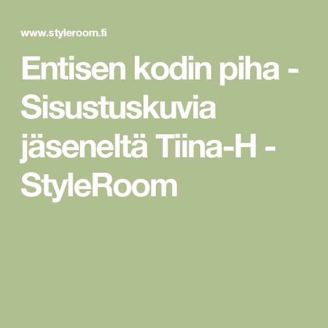 Entisen kodin piha - Sisustuskuvia jäseneltä Tiina-H - StyleRoom