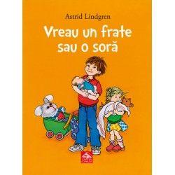 Vreau un frate sau o soră - de Astrid Lindgren, cu ilustrații de Ilon Wikland