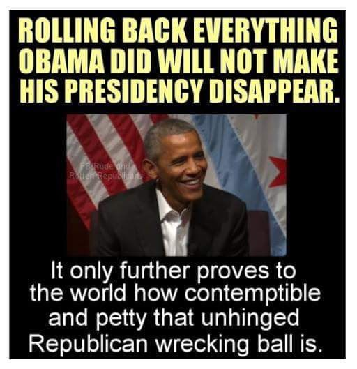 It is heartbreaking to see the Jealous, Petty and Racist actions by Trump and the GOP in trying to roll back every accomplishment by Obama, but hopefully the next Democratic government will be able to get the U.S. back on track for the future!