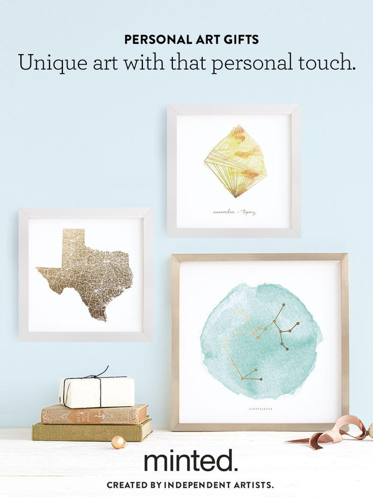 An art gift idea with a personal touch. Gift your loved one's (or yourself!) Minted's custom foil-pressed art prints to treasure forever.