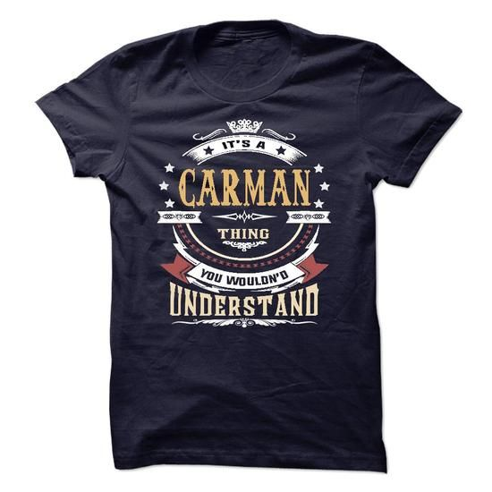 CARMAN .Its a CARMAN Thing You Wouldnt Understand - T S - #funny tee #nike hoodie. TRY => https://www.sunfrog.com/LifeStyle/CARMAN-Its-a-CARMAN-Thing-You-Wouldnt-Understand--T-Shirt-Hoodie-Hoodies-YearName-Birthday-65006634-Guys.html?68278