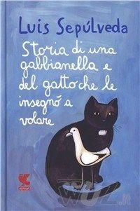 """""""Storia di una gabbianella e del gatto che le insegnò a volare"""" Luis sepulveda. #librida5stelle"""