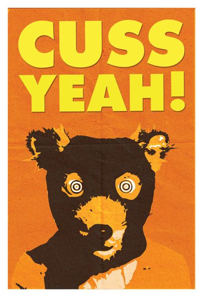 "Fantastic Mr. Fox Movie Poster, Cuss Yeah! One of our favorite and best cussin' Wes Anderson movies ever! The quote from Mr. Fox inspired this fan art poster with the words ""Cuss Yeah!"". Looking like"