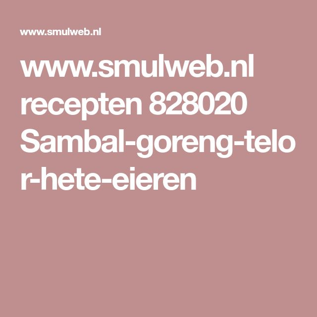 www.smulweb.nl recepten 828020 Sambal-goreng-telor-hete-eieren