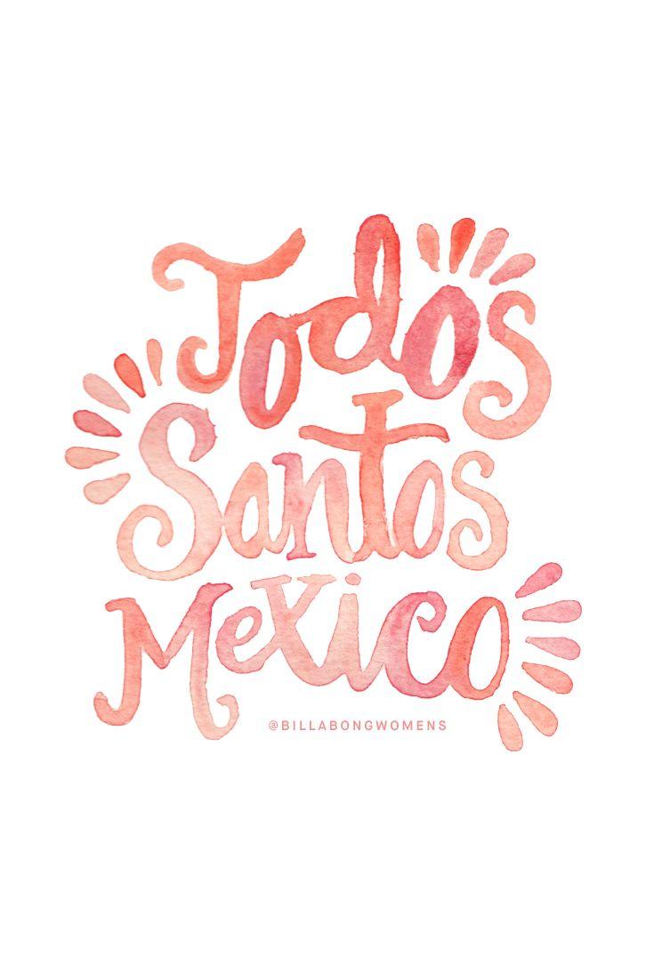 Todos Santos, Mexico    Where bikini season never ends.