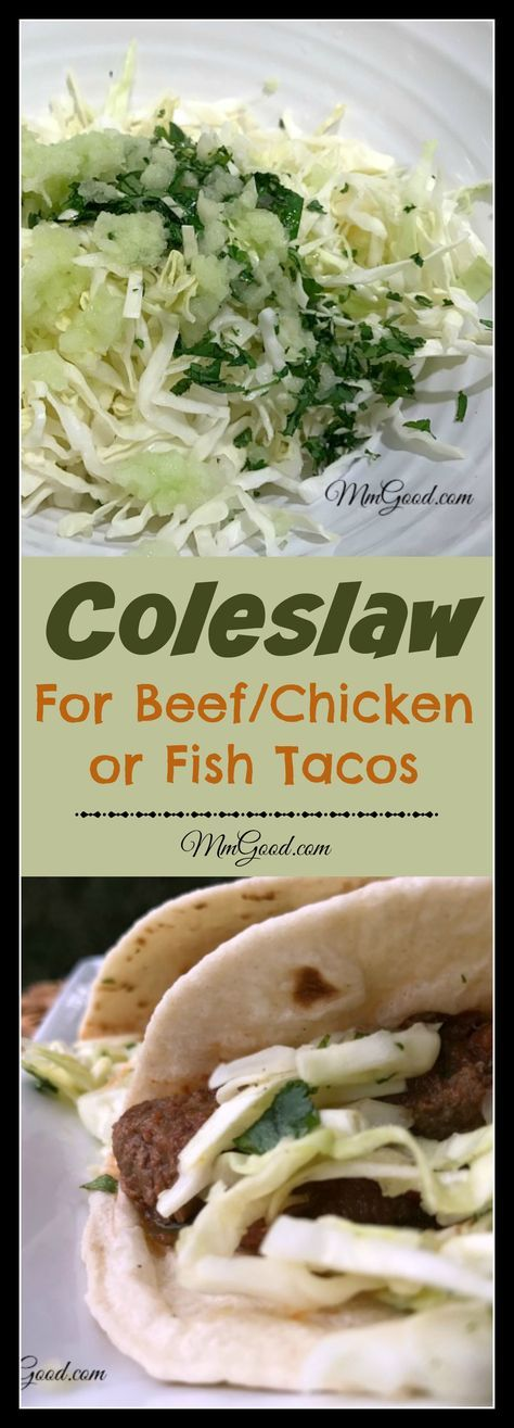 A great coleslaw recipe, keeping it simple, using lime juice, cilantro and onions.  This is perfect to top your tacos, fish, beef or chicken.  I love the crunch the coleslaw has and the freshness it brings to my taco...how about you? | www.MmGood.com