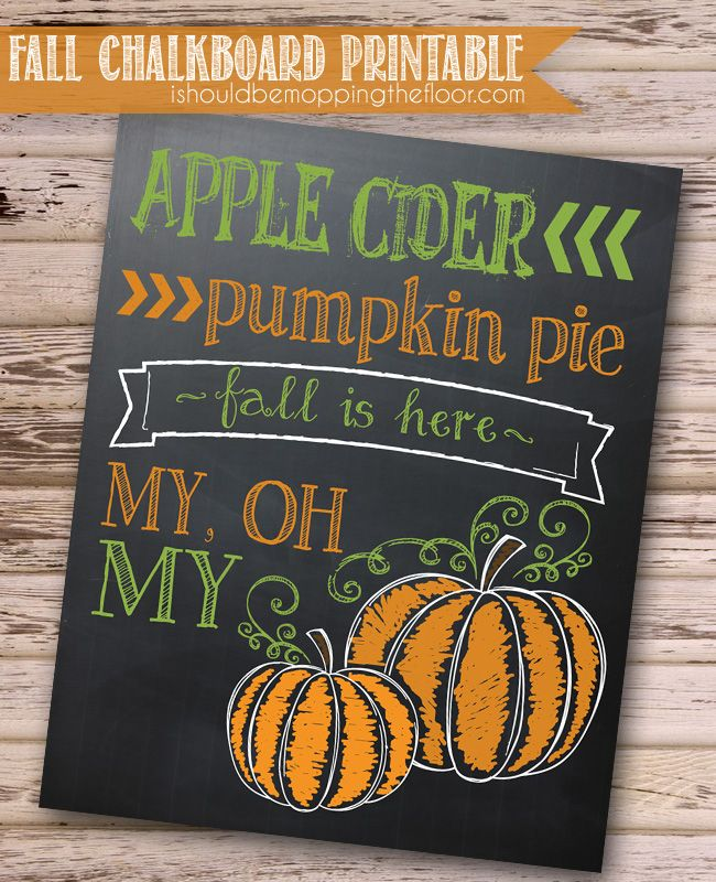 Fall is Here! Free chalkboard printable. Available in both 8x10 and 10x13 sizes for your framing needs {both high res prints}. Via I Should Be Mopping the Floor