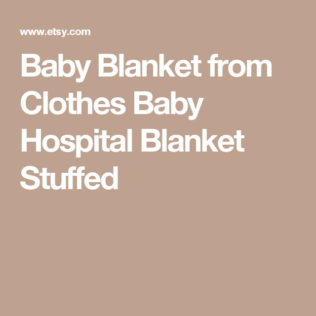 Baby Blanket from Clothes Baby Hospital Blanket Stuffed