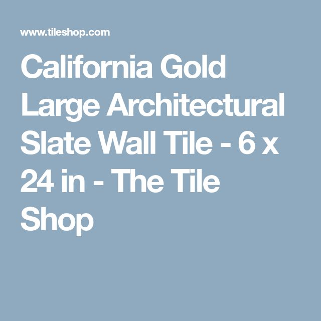 California Gold Large Architectural Slate Wall Tile - 6 x 24 in - The Tile Shop