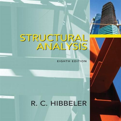 Solutions Manual Structural Analysis 8th Edition by Russell C. Hibbeler 4.5 (90%) 2 votes Instant download and all chapters Solutions Manual Structural Analysis 8th Edition by Russell C. Hibbeler View Free Sample: https://getbooksolutions.com/wp-content/uploads/2017/04/Solutions-Manual-Structural-Analysis-8th-Edition-by-Russell-C.-Hibbeler.pdf Product Description Structural Analysis, 8e, provides readers with a clear and thorough presentation of the theory a...