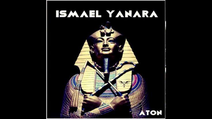 Ismael Yanara - Aton (Original Mix)