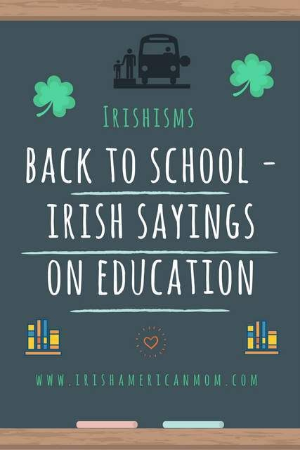 Here's you'll find a compilation of Irish sayings and quotations about education from the words of great Irish writers to sayings and proverbs from days gone by.
