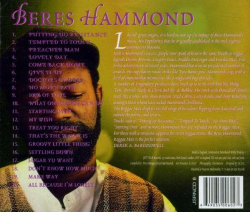 Beres Hammond 1: Reggae Max   Beres Hammond 1: Reggae Max Beres Hammond's Reggae Max (Jet Star) collects some of his biggest hits and most memorable singles, including '100% Love,' 'Doctor's Orders,' 'My Wish,' 'Settling Down,' and 'All Because I'm Lonely.' While it's not the deepest collection of his work, the  http://www.musicdownloadsstore.com/beres-hammond-1-reggae-max/
