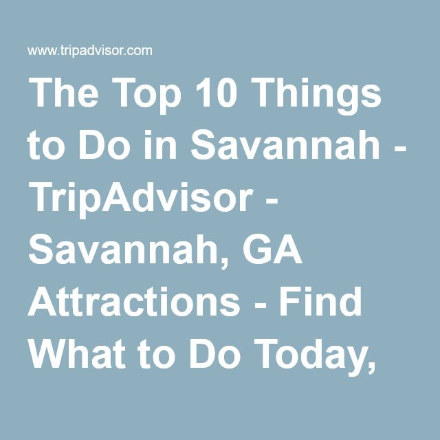 The Top 10 Things to Do in Savannah - TripAdvisor - Savannah, GA Attractions…