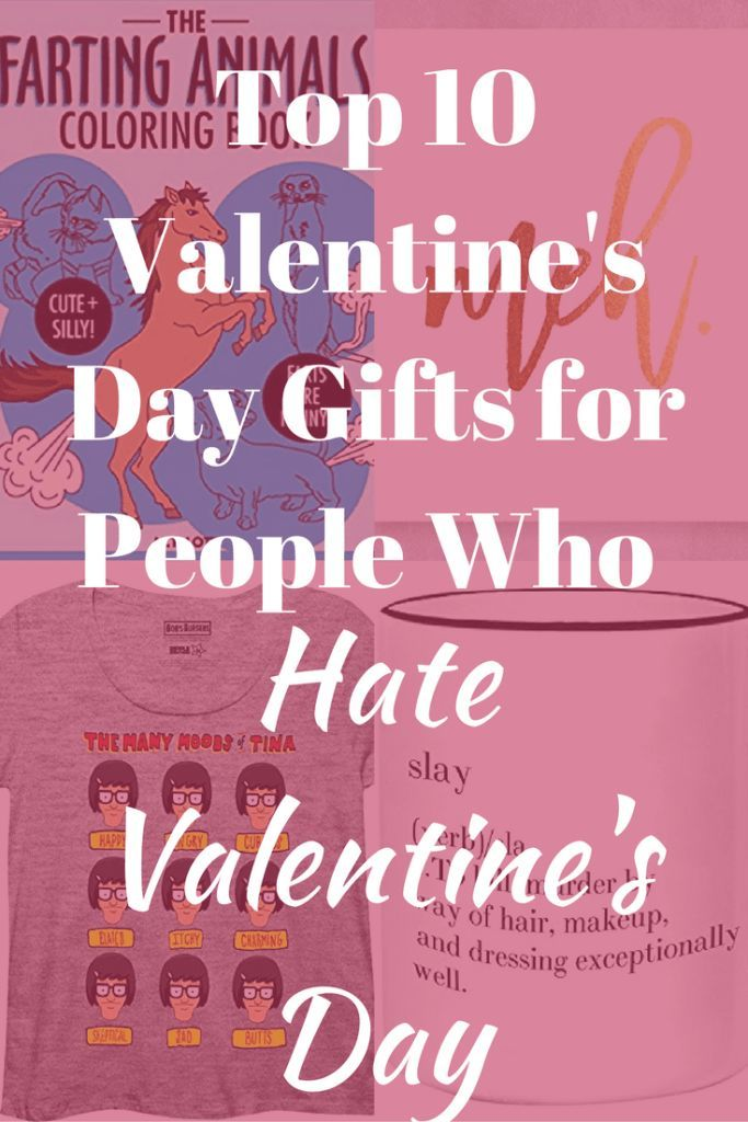 Top 10 Valentineu0027s Day Gifts For People Who Hate Valentineu0027s Day
