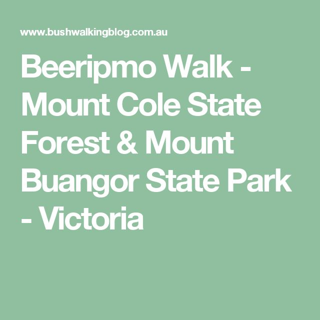 Beeripmo Walk - Mount Cole State Forest & Mount Buangor State Park - Victoria