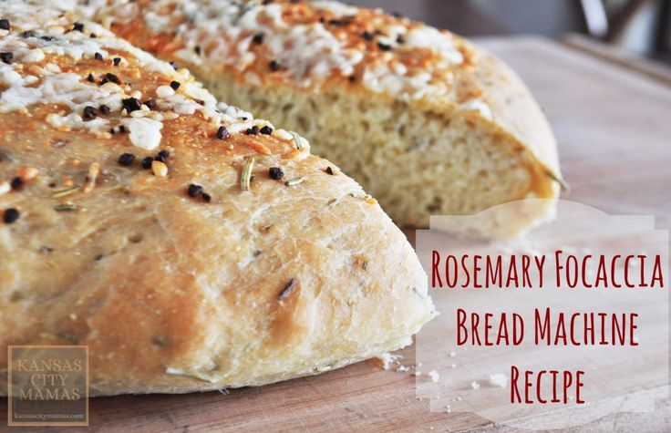 Easy To Make Rosemary Focaccia Bread That Uses A Bread Machine From Kansas City Mamas