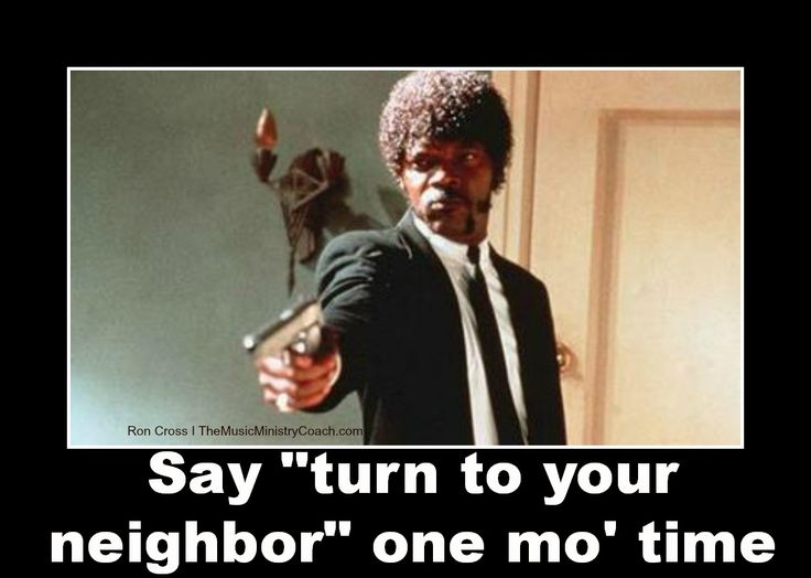 Funny Memes For Neighbors : Say quot turn to your neighbor one more time music
