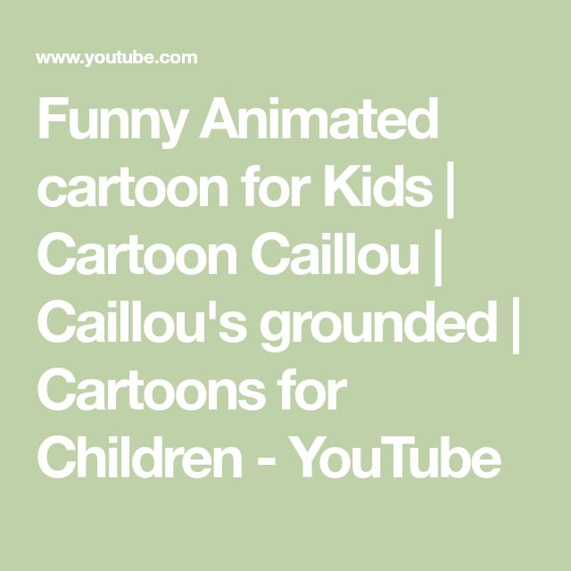 Funny Animated cartoon for Kids | Cartoon Caillou | Caillou's grounded | Cartoons for Children - YouTube