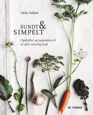 Læs om Sundt & simpelt - opskrifter og inspiration til at spise naturlig mad. Udgivet af Turbine. Bogens ISBN er 9788740606003, køb den her