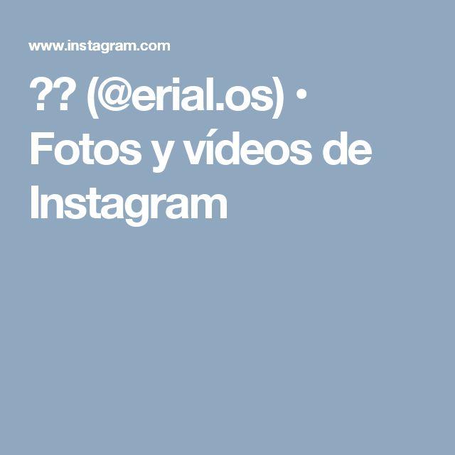 ⚔️ (@erial.os) • Fotos y vídeos de Instagram