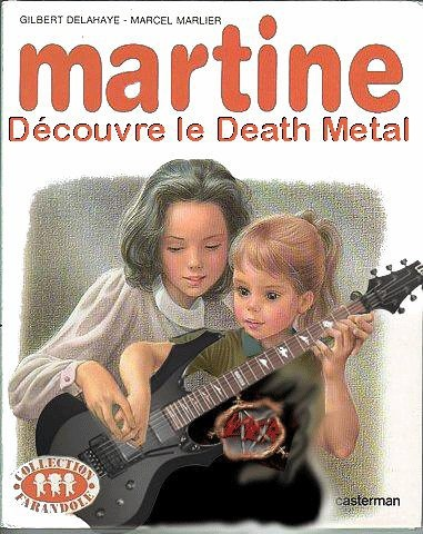 """Martine découvre le death metal"" : Martine discovers Death Metal, Parody of a Famous Children's Book in France."