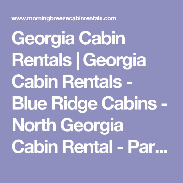 Georgia Cabin Rentals | Georgia Cabin Rentals - Blue Ridge Cabins - North Georgia Cabin Rental - Part 3