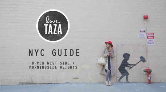 taza's new york city guide: upper west side + morningside heights