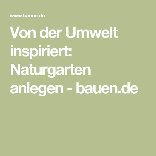 Von Der Umwelt Inspiriert: Naturgarten Anlegen