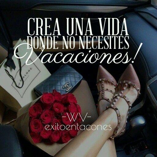 Esfuérzate hasta que tu diario vivir se convierta en unas vacaciones eternas!!!  -WV-  #exitoentacones #frase #viviralmaximo #vida #vacaciones #mujerentrepreneur #power #lifestyle #wonderful