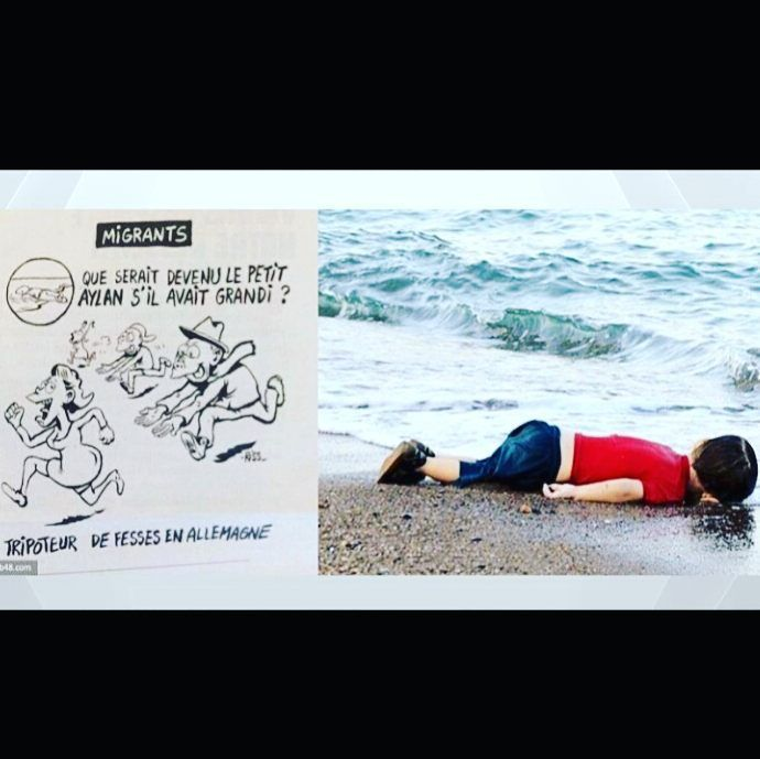 What I saw on the news today in Germany.  Charlie Hebdo making a cartoon about that poor little boy Aylan Kurdi who drowned. They are saying what would he be when he grows up? And they have a sketch of him with a pigs snout chasing women as in a groper or racist.  These people honestly did no member of staff say hey guys this is in poor taste or its a bad idea?! Absolutely disgusting  vile  racist and there is nothing satirical or funny about defacing a young boy of 2 /3 years of age an…