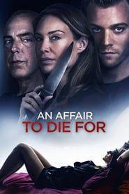 Ver An Affair To Die For 2019 Pelicula Completa En Castellano Latino Wath Movie Hd Film A Voir Jake Abel Films Complets