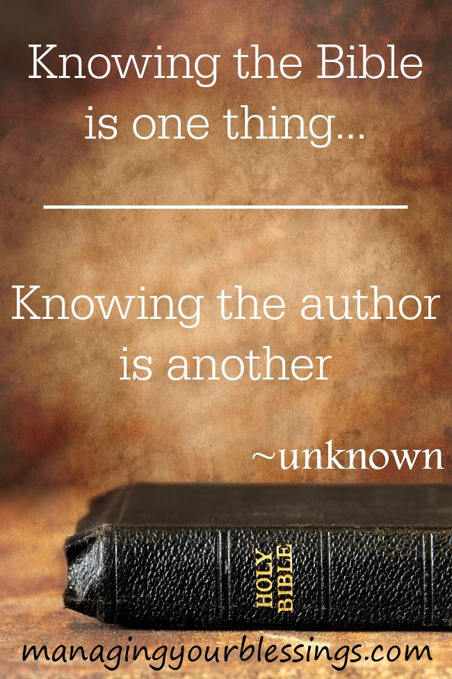 Knowing the Bible is one thing....Knowing the Author is ...