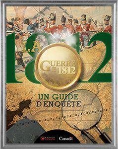 La Guerre de 1812: un guide d'enquête propose des exercices de pensée critique pour les élèves, en regardant l'histoire à partir d'une variété de points de vue à l'aide de sources primaires et secondaires de la guerre de 1812.