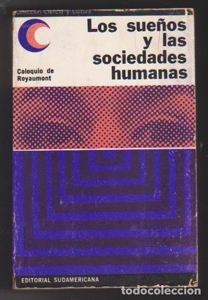 Los sueños y las sociedades humanas. Coloquio de Royaumont. Editorial Sudamericana 1964. - Foto 1