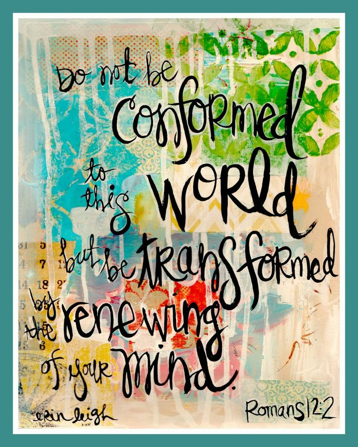 Scripture art bible Verse Art inspirational word art Do not be conformed to this world.  Romans Art by Erin Leigh