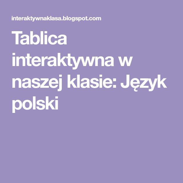 Tablica interaktywna w naszej klasie: Język polski