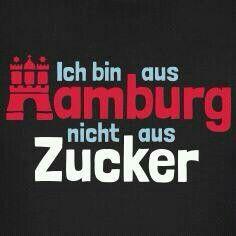 Ich bin aus Hamburg, nicht aus Zucker!