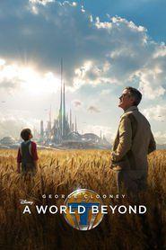 """A World Beyond """"Durch eine Schicksalsgemeinschaft gebunden, ein Teen voller Forscherdrang und einem ehemaligen junge-Genie-Erfinder begeben Sie sich auf eine Mission, die Geheimnisse eines Ortes irgendwo ausgraben, in Zeit und Raum, die im kollektiven Gedächtnis vorhanden ist."""""""