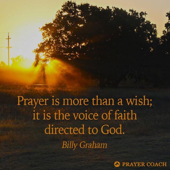 Prayer Is The Voice Of Faith. - Billy Graham