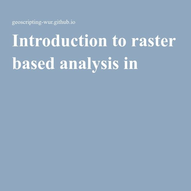 Introduction to raster based analysis in R