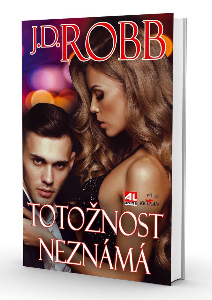 TOTOŽNOST NEZNÁMÁ - J. D. Robb http://www.alpress.cz/totoznost-neznama/