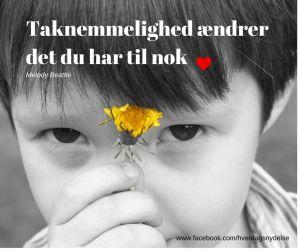 Gode citater  - om taknemmelighed. Find flere gode citater her: http://hellebentzen.dk/gode-citater/