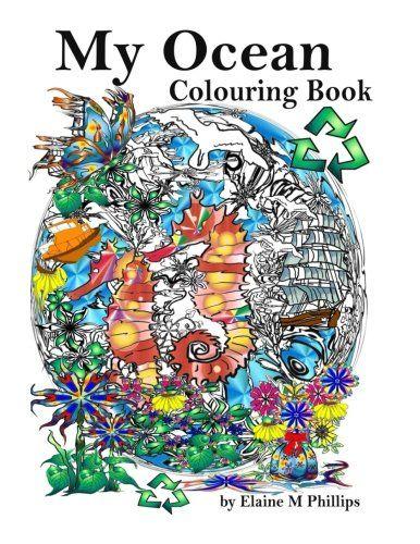 My Ocean Colouring Book: Adult Colouring Book by Elaine M... https://www.amazon.com/dp/1530000661/ref=cm_sw_r_pi_dp_U_x_-pZEAbPYX5B3A