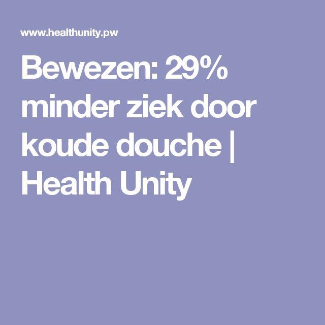 Bewezen: 29% minder ziek door koude douche | Health Unity