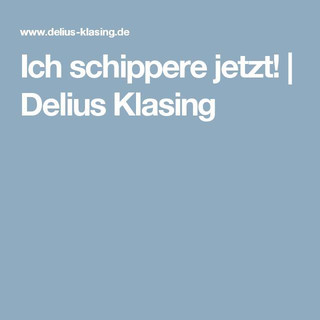 Ich schippere jetzt! | Delius Klasing