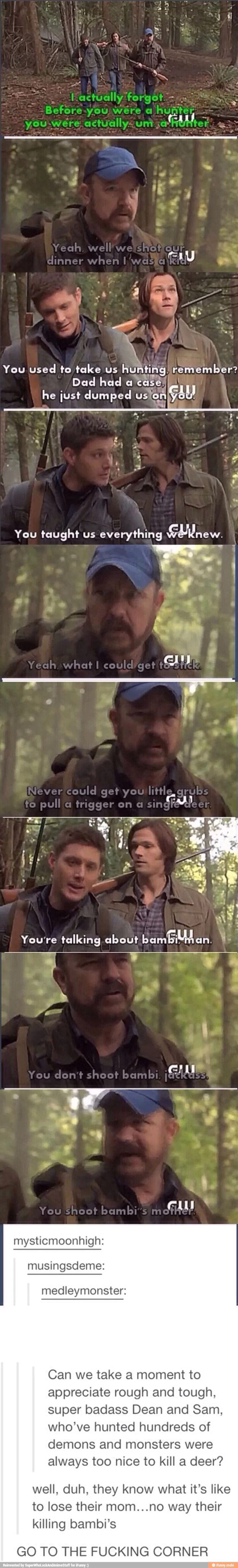 Omg. XD aaaw. Also how badass Bobby knows the thorough story of Bambi. Aaaw