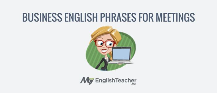 A big list a business English phrases you will ever need for running or participating in meetings. WELCOMING, PHRASES TO USE FOR KEEPING THE MEETING IN ....